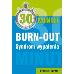 30 MINUT BURN-OUT. .SYNDROM WYPALENIA